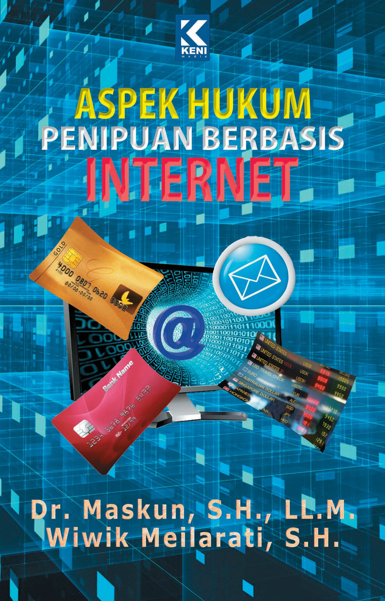 Aspek Hukum Penipuan Berbasis Internet Keni Media